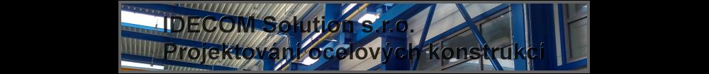 IDECOM Solution s.r.o. - Projektování ocelových konstrukcí